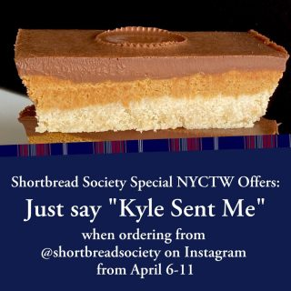 "Billionaires Shortbread, Peanut Butter Cup, Golden Rainbow...You've never tasted shortbread quite like this! During NYCTW 2021 our friends at Shortbread Society have two special offers just for you!   For local NYC orders: Place an order between April 6-11 with @shortbreadsociety on Instagram and say ""Kyle Sent Me"" for a special addition of Scottish tablet to your order!   For shipping within the US: Head to shortbreadsociety.com and use code GOLDB3LLY for $20 off your first online order (offer available to first-time Goldbelly subscribers only). Returning Goldbelly subscribers can use code b3lly15 for $15 off."